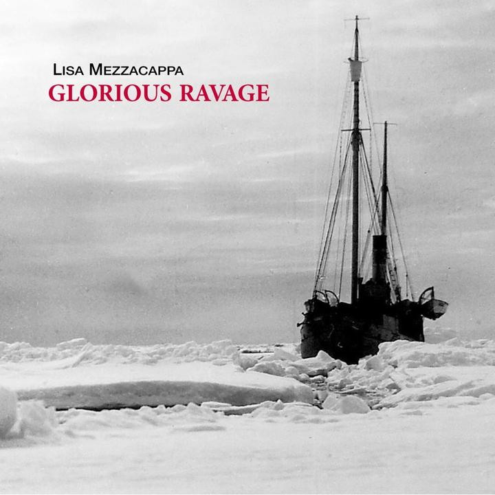 Lisa Mezzacappa Glorious Ravage